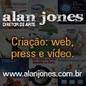 Alan Jones - Criação: web, press e vídeo. | www.alanjones.com.br